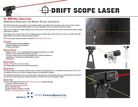 Drift Scope Laser Fact Sheet - provides surveyors, miners and tunnel workers with a fast, easy to use and lightweight tool that sets up the alignment of the next drill development round